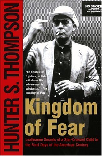 Hunter S. Thompson Kingdom Of Fear Loathsome Secrets Of A Star Crossed Child In The Simon & Schuste