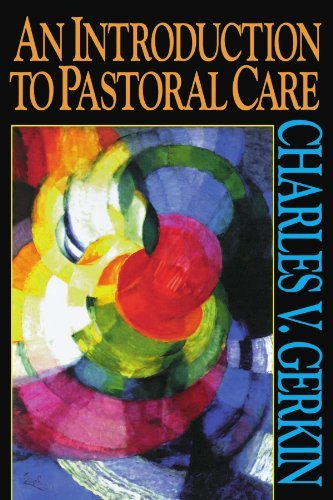Charles V. Gerkin An Introduction To Pastoral Care