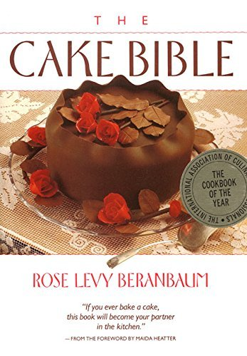 Rose Levy Beranbaum The Cake Bible