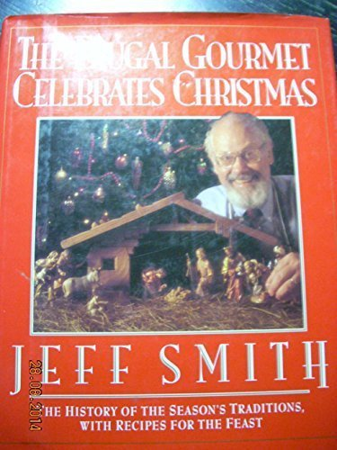 Jeff Smith Frugal Gourmet Celebrates Christmas
