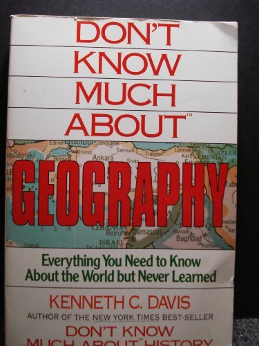 Kenneth C. Davis Don't Know Much About Geography Everything You Ne