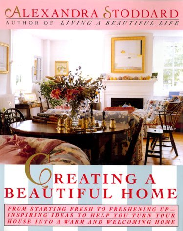 Alexandra Stoddard Creating A Beautiful Home