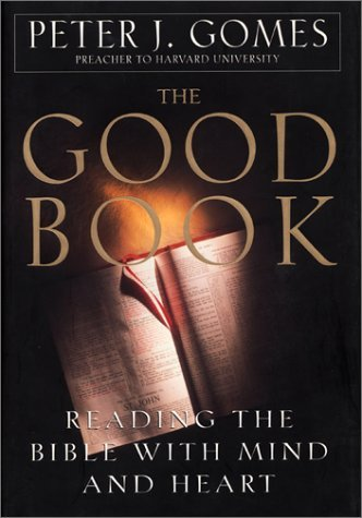 Peter J. Gomes Good Book Reading The Bible With Mind & Heart