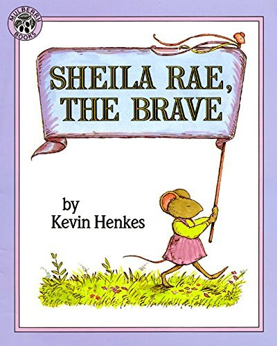 Kevin Henkes Sheila Rae The Brave