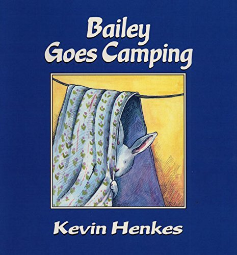 Kevin Henkes Bailey Goes Camping