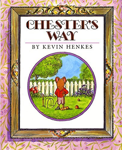 Kevin Henkes Chester's Way