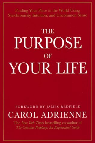 Carol Adrienne The Purpose Of Your Life Finding Your Place In Th