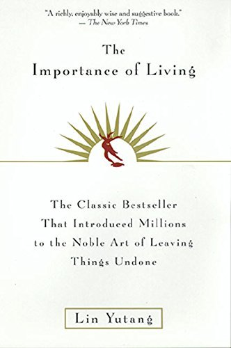 Lin Yutang The Importance Of Living