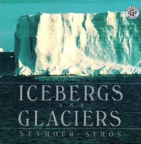 Seymour Simon Icebergs And Glaciers