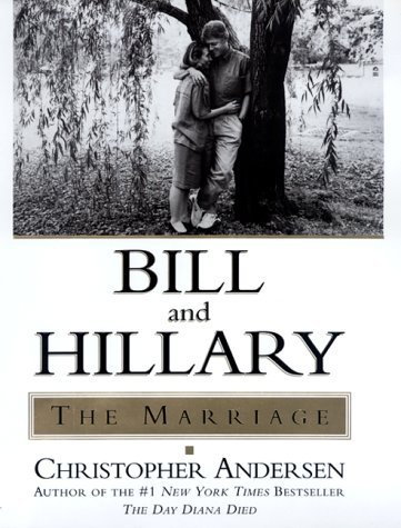 Christopher Andersen Bill & Hillary The Marriage