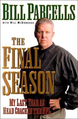 Bill Parcells Final Season My Last Year As Head Coach In The Nfl