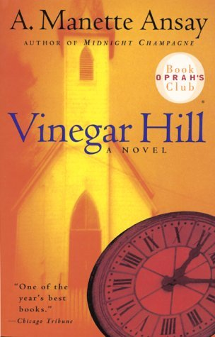 A. Manette Ansay Vinegar Hill A Novel