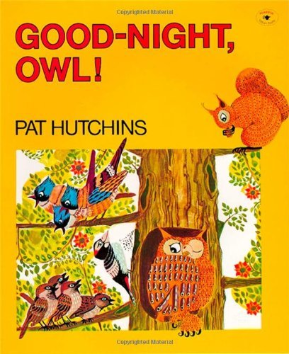 Pat Hutchins Good Night Owl!