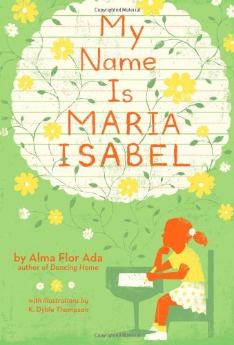 Alma Flor Ada My Name Is Maria Isabel Reprint