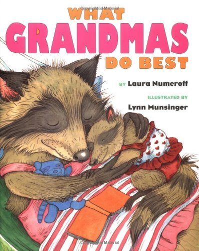 Laura Joffe Numeroff What Grandmas Do Best What Grandpas Do Best