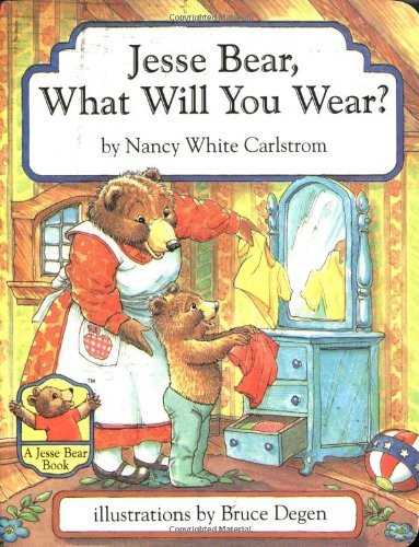 Nancy White Carlstrom Jesse Bear What Will You Wear?