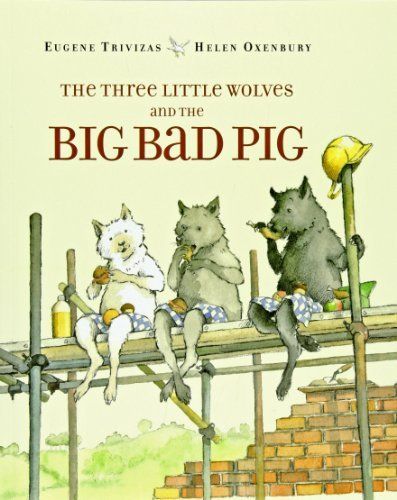 Eugene Trivizas The Three Little Wolves And The Big Bad Pig