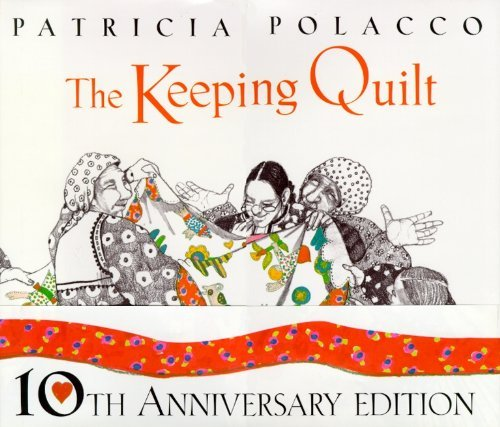 Patricia Polacco The Keeping Quilt Keeping Quilt Anniversary