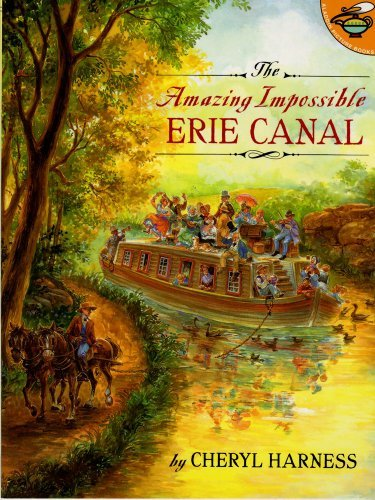 Cheryl Harness The Amazing Impossible Erie Canal