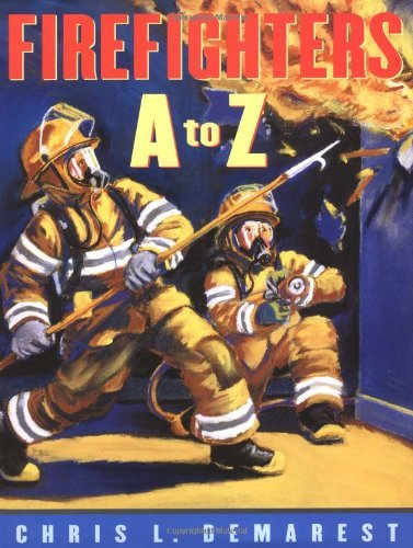Chris L. Demarest Firefighters A To Z