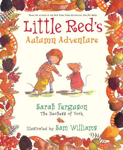 Sarah Ferguson Little Red's Autumn Adventure