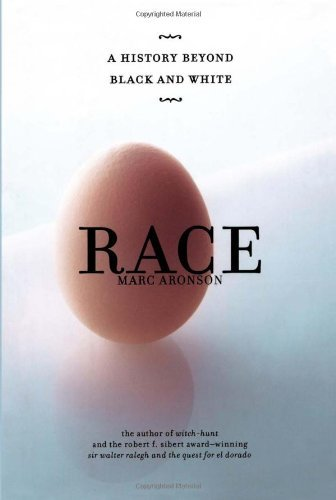 Marc Aronson Race A History Beyond Black And White