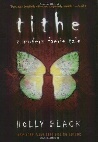 Holly Black Tithe A Modern Faerie Tale