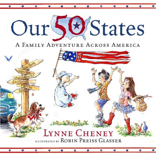 Lynne Cheney Our 50 States A Family Adventure Across America