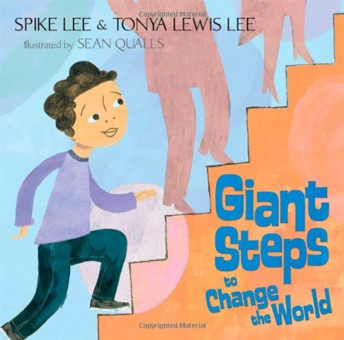 Spike Lee Giant Steps To Change The World