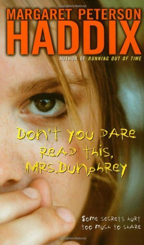 Margaret Peterson Haddix Don't You Dare Read This Mrs. Dunphrey