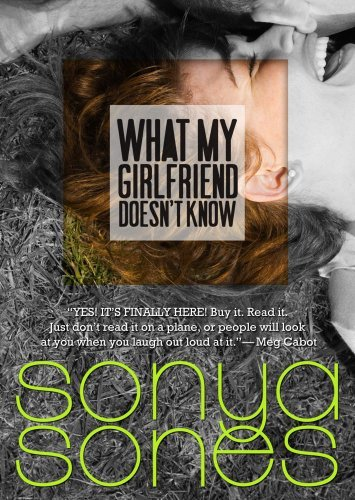 Sonya Sones What My Girlfriend Doesn't Know