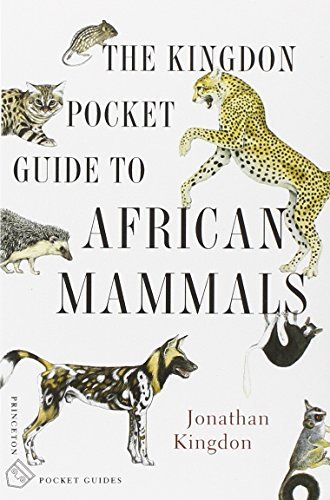 Jonathan Kingdon The Kingdon Pocket Guide To African Mammals