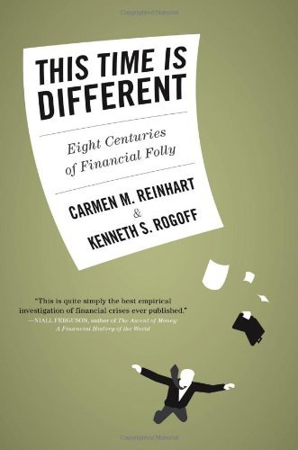 Carmen M. Reinhart This Time Is Different Eight Centuries Of Financial Folly