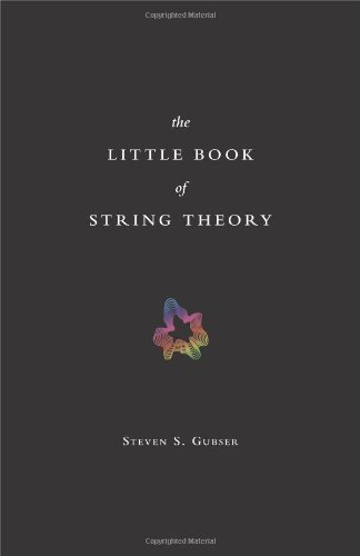 Steven S. Gubser The Little Book Of String Theory