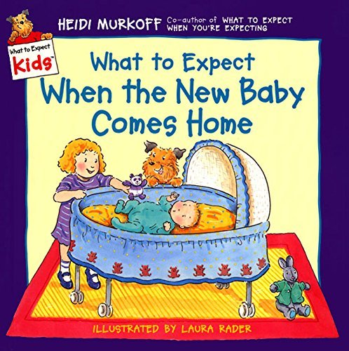 Heidi Murkoff What To Expect When The New Baby Comes Home