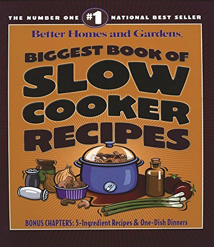 Better Homes And Gardens Biggest Book Of Slow Cooker Recipes Revised