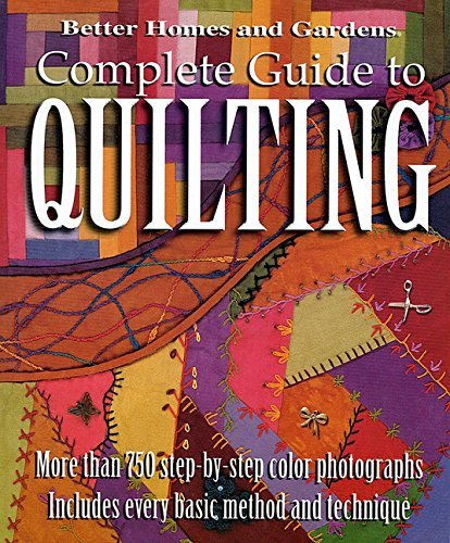 Better Homes And Gardens Complete Guide To Quilting (better Homes And Garde