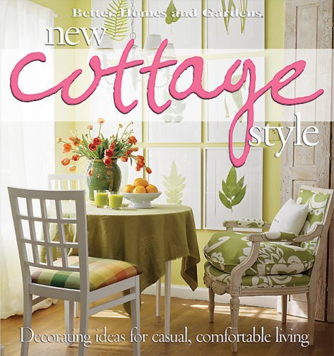 Better Homes And Gardens Better Homes And Gardens New Cottage Style Decorating Ideas For Casual Comfortable Living 0 Edition;
