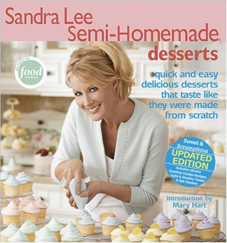Sandra Lee Sandra Lee Semi Homemade Desserts 0002 Edition;revised