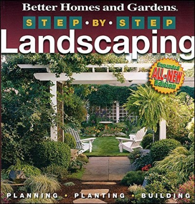 Better Homes And Gardens Step By Step Landscaping 0002 Edition;revised