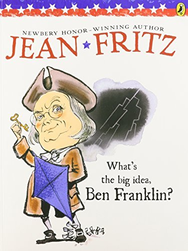 Jean Fritz What's The Big Idea Ben Franklin