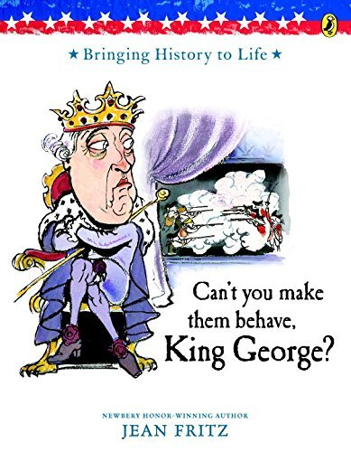 Jean Fritz Can't You Make Them Behave King George?