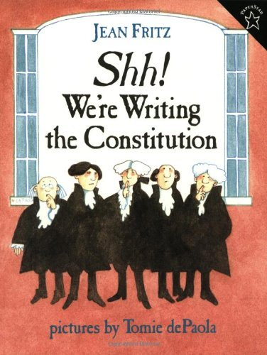Jean Fritz Shh! We're Writing The Constitution