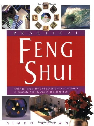 Simon G. Brown Practical Feng Shui Arrange Decorate And Accesso