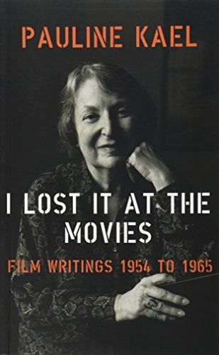 Pauline Kael I Lost It At The Movies Revised