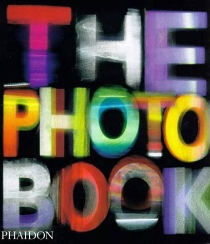 Editors Of Phaidon Press The Photography Book