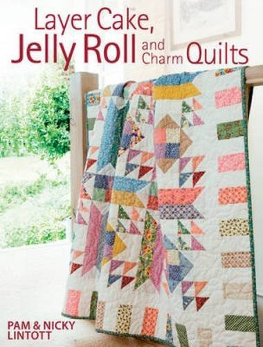 Pam Lintott Layer Cake Jelly Roll And Charm Quilts