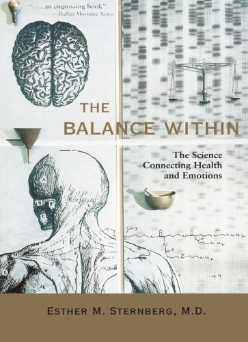 Esther M. Sternberg The Balance Within The Science Connecting Health And Emotions