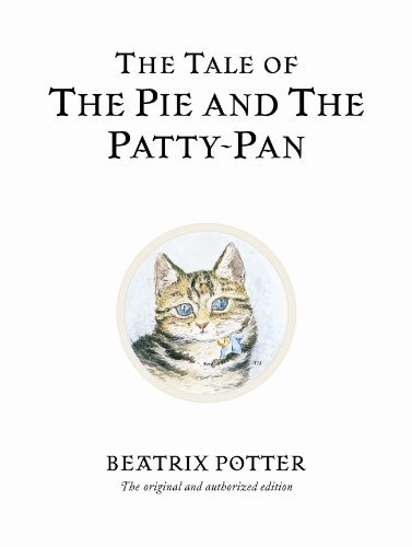 Beatrix Potter The Tale Of The Pie And The Patty Pan 0100 Edition;anniversary
