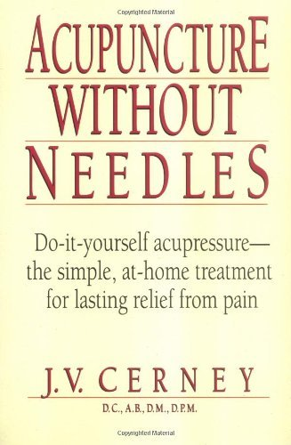 J. V. Cerney Acupuncture Without Needles Do It Yourself Acupressure The Simple At Home 0002 Edition;revised And Upd